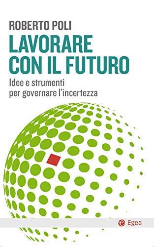 Libro di Roberto Poli Lavorare con il futuro
